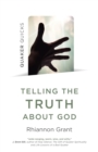 Quaker Quicks - Telling the Truth About God : Quaker approaches to theology - eBook