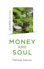Quaker Quicks - Money and Soul : Quaker Faith and Practice and the Economy - Book