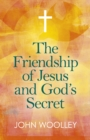 Friendship of Jesus and God's Secret, The : The ways in which His love can affect us - Book
