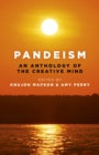 Pandeism: An Anthology of the Creative Mind : An exploration of the creativity of the human mind - eBook