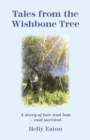 Tales from the Wishbone Tree : A story of love, loss and survival - eBook