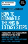 How to Dismantle the NHS in 10 Easy Steps (second edition) : The blueprint that the government does not want you to see - Book