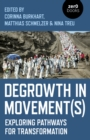 Degrowth in Movement(s) : Exploring pathways for transformation - Book