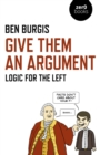 Give Them an Argument : Logic for the Left - eBook