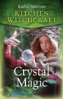 Kitchen Witchcraft: Crystal Magic - Book