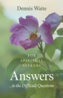 Answers... to the Difficult Questions : for Spiritual Seekers - Book