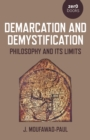 Demarcation and Demystification : Philosophy and its limits - Book
