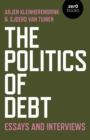 The Politics of Debt : Essays and Interviews - eBook