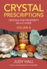 Crystal Prescriptions volume 8 - Crystals for Prosperity - an A-Z guide - Book