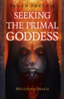 Pagan Portals - Seeking the Primal Goddess - Book