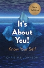 It's About You! (New Edition) : Know Your Self - Book