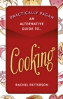 Practically Pagan - An Alternative Guide to Cooking - eBook
