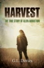Harvest : The True Story of Alien Abduction - eBook