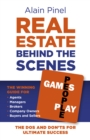 Real Estate Behind the Scenes - Games People Play : The Dos and Don'ts for ultimate success - The winning guide for agents, managers, brokers, company owners, buyers and sellers - Book