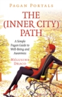 Pagan Portals - The Inner-City Path - A Simple Pagan Guide to Well-Being and Awareness - Book