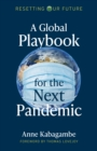 Resetting Our Future: A Global Playbook for the Next Pandemic - Book
