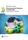 Pharmaceutical Residues in Freshwater: Hazards and Policy Responses - eBook