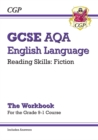 New Grade 9-1 GCSE English Language AQA Reading Skills Workbook: Fiction (includes Answers) - Book