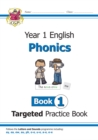 New KS1 English Targeted Practice Book: Phonics - Year 1 Book 1 - Book
