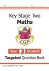 New KS2 Maths Targeted Question Book: Challenging Maths - Year 3 Stretch - Book