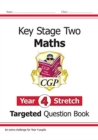 KS2 Maths Targeted Question Book: Challenging Maths - Year 4 Stretch - Book