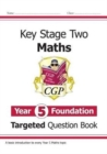 New KS2 Maths Targeted Question Book: Year 5 Foundation - Book