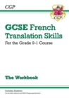 Grade 9-1 GCSE French Translation Skills Workbook (includes Answers) - Book