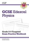 New GCSE Physics Edexcel Grade 8-9 Targeted Exam Practice Workbook (includes Answers) - Book