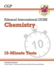 New Grade 9-1 Edexcel International GCSE Chemistry: 10-Minute Tests (with answers) - Book