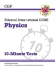 New Grade 9-1 Edexcel International GCSE Physics: 10-Minute Tests (with answers) - Book