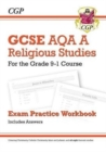 Grade 9-1 GCSE Religious Studies: AQA A Exam Practice Workbook (includes Answers) - Book
