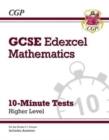 New Grade 9-1 GCSE Maths Edexcel 10-Minute Tests - Higher (includes Answers) - Book