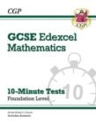 Grade 9-1 GCSE Maths Edexcel 10-Minute Tests - Foundation (includes Answers) - Book