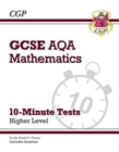 New Grade 9-1 GCSE Maths AQA 10-Minute Tests - Higher (includes Answers) - Book