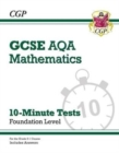 New Grade 9-1 GCSE Maths AQA 10-Minute Tests - Foundation (includes Answers) - Book