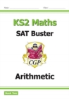 New KS2 Maths SAT Buster: Arithmetic Book 2 (for tests in 2019) - Book