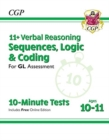 New 11+ GL 10-Minute Tests: Verbal Reasoning Sequences, Logic & Coding - Ages 10-11 (+ Online Ed) - Book