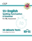 New 11+ GL 10-Minute Tests: English Spelling, Punctuation & Grammar - Ages 10-11 (with Online Ed) - Book