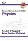 New Edexcel International GCSE Physics: Grade 8-9 Targeted Exam Practice Workbook (with answers) - Book