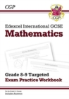 New Edexcel International GCSE Maths Grade 8-9 Targeted Exam Practice Workbook (includes Answers) - Book
