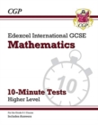 New Grade 9-1 Edexcel International GCSE Maths 10-Minute Tests - Higher (includes Answers) - Book
