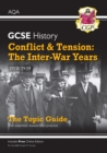 New Grade 9-1 GCSE History AQA Topic Guide - Conflict and Tension: The Inter-War Years, 1918-1939 - Book