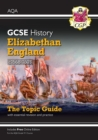 New Grade 9-1 GCSE History AQA Topic Guide - Elizabethan England, c1568-1603 - Book