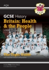 New Grade 9-1 GCSE History AQA Topic Guide - Britain: Health and the People: c1000-Present Day - Book