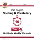 New KS2 English 10-Minute Weekly Workouts: Spelling & Vocabulary - Year 4 - Book