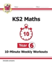 New KS2 Maths 10-Minute Weekly Workouts - Year 6 - Book
