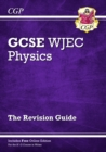New WJEC GCSE Physics Revision Guide (with Online Edition) - Book