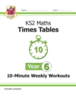 New KS2 Maths: Times Tables 10-Minute Weekly Workouts - Year 6 - Book