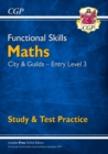 New Functional Skills Maths: City & Guilds Entry Level 3 - Study & Test Practice (for 2019 & beyond) - Book