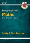 New Functional Skills Maths: City & Guilds Level 1 - Study & Test Practice (for 2020 & beyond) - Book